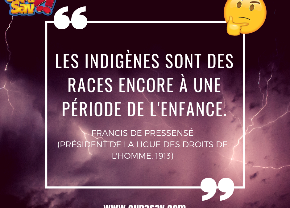 Les indigènes sont des races encore à une période de l'enfance